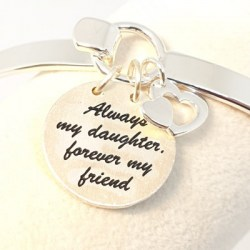 Silver Bangle Always My Daughter Forever My Friend